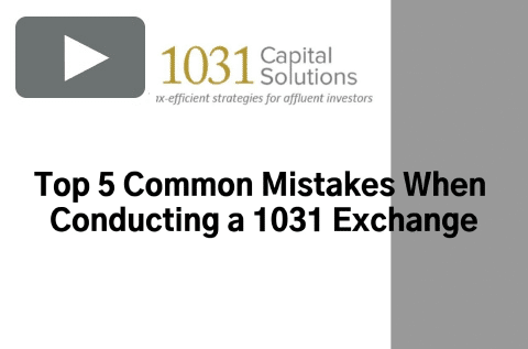 TOP 5 COMMON MISTAKES WHEN CONDUCTING A 1031 EXCHANGE