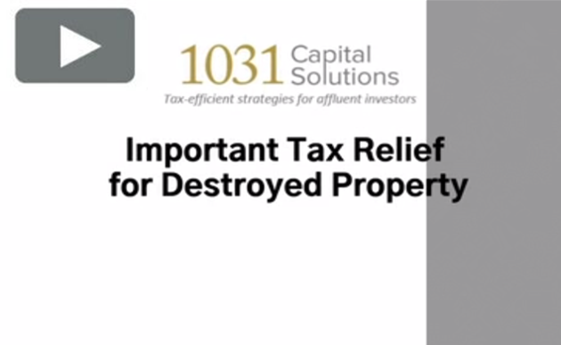 IMPORTANT TAX RELIEF FOR DESTROYED PROPERTY
