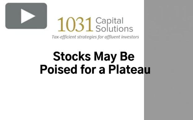 STOCKS MAY BE POISED FOR A PLATEAU